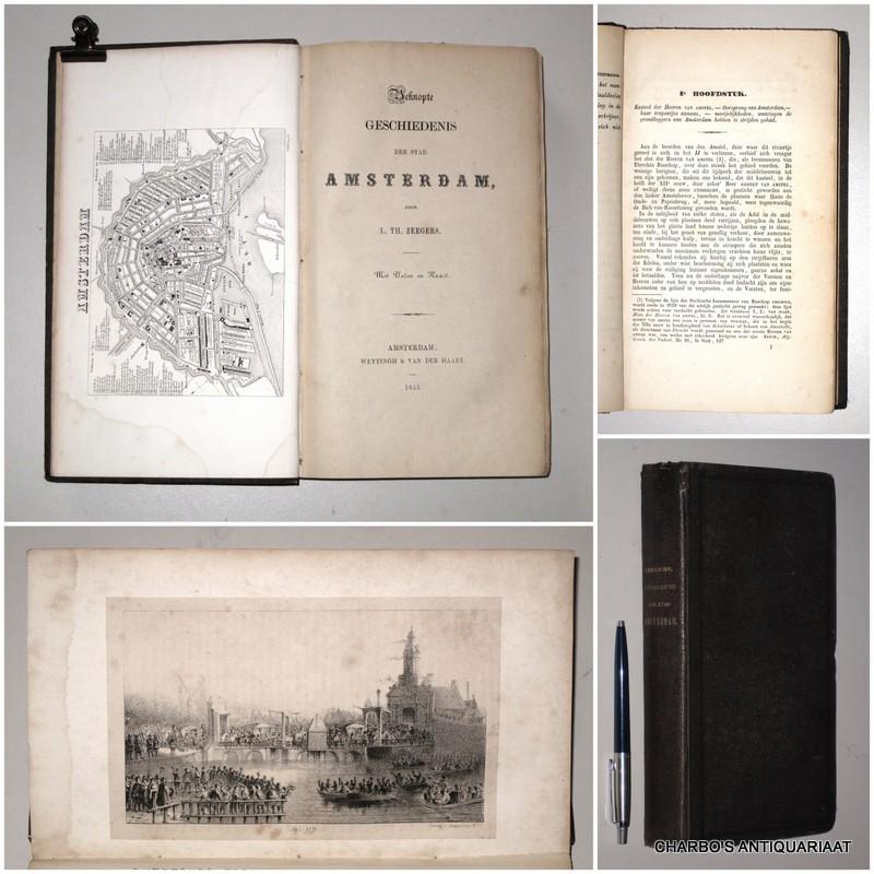 ZEEGERS, L.TH., -  Beknopte geschiedenis der stad Amsterdam.