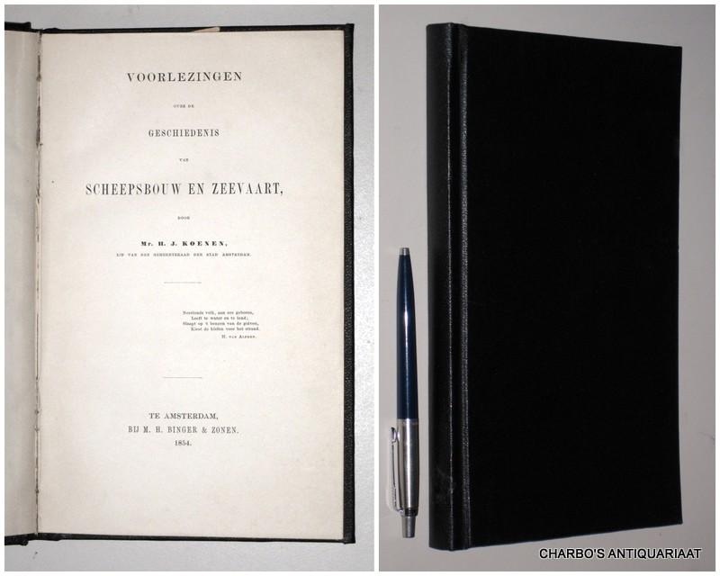KOENEN, H.J., -  Voorlezingen over de geschiedenis van scheepsbouw en zeevaart.