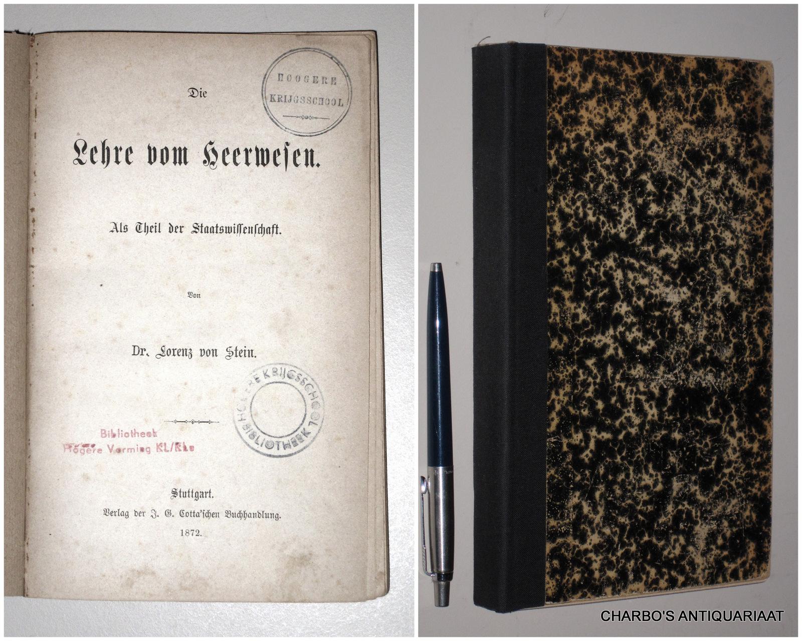 STEIN, LORENZ VON, -  Die Lehre vom Heerwesen. Als Theil der Staatswissenschaft.
