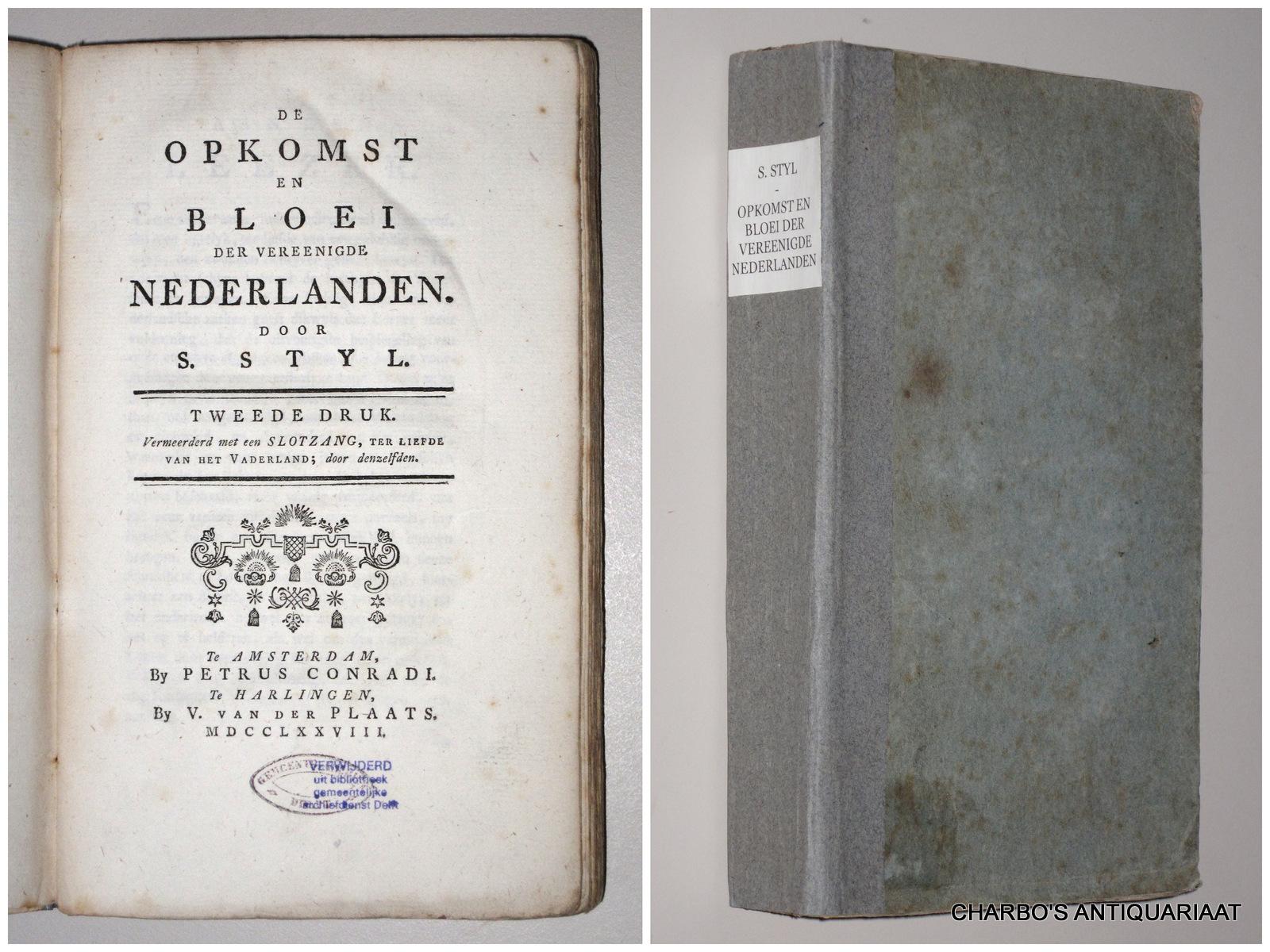 STYL, S., -  De opkomst en bloei der Vereenigde Nederlanden.