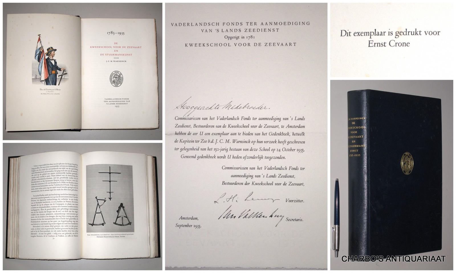 WARNSINCK, J.C.M., -  De Kweekschool voor de Zeevaart en de Stuurmanskunst, 1785-1935.