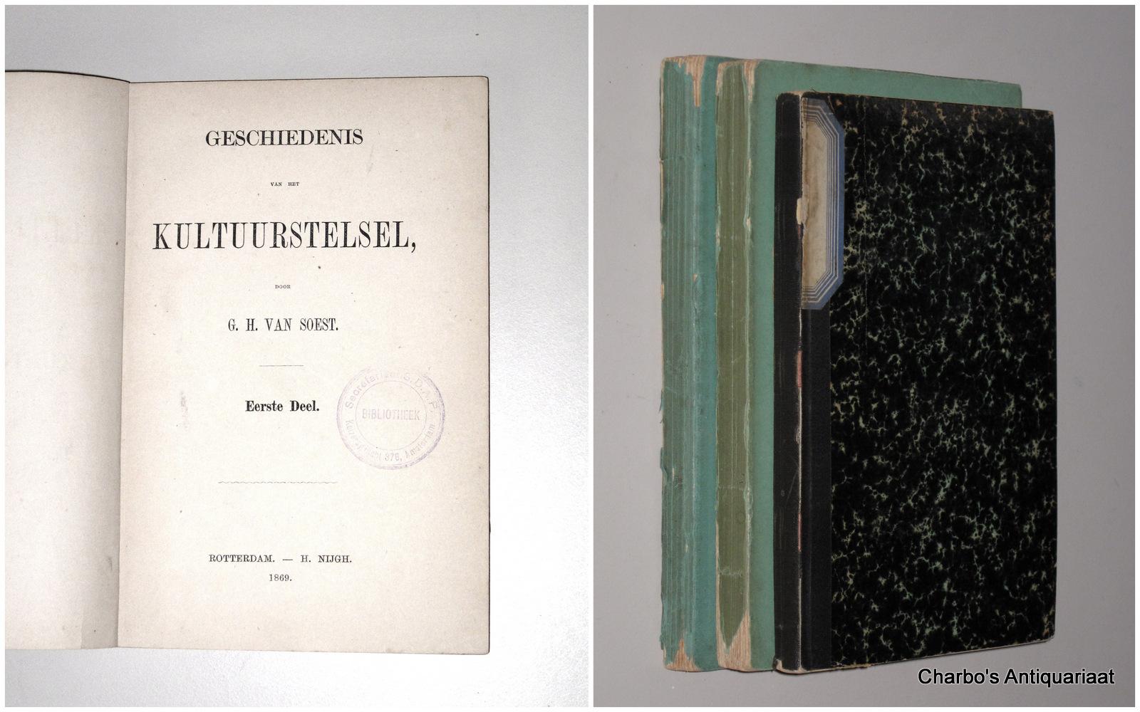 SOEST, G.H. VAN, -  Geschiedenis van het kultuurstelsel. (Full set of 3 vols.).