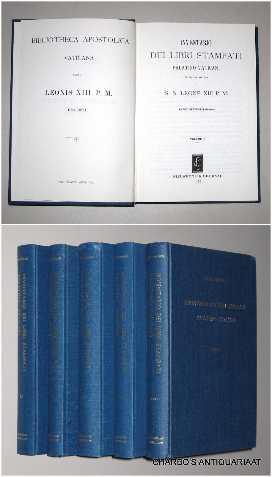 STEVENSON, ENRICO, -  Inventario dei Libri Stampati Palatino-Vaticani. Edito per Ordine di S.S. Leone XIII P.M. (Complete in 5 vols.).