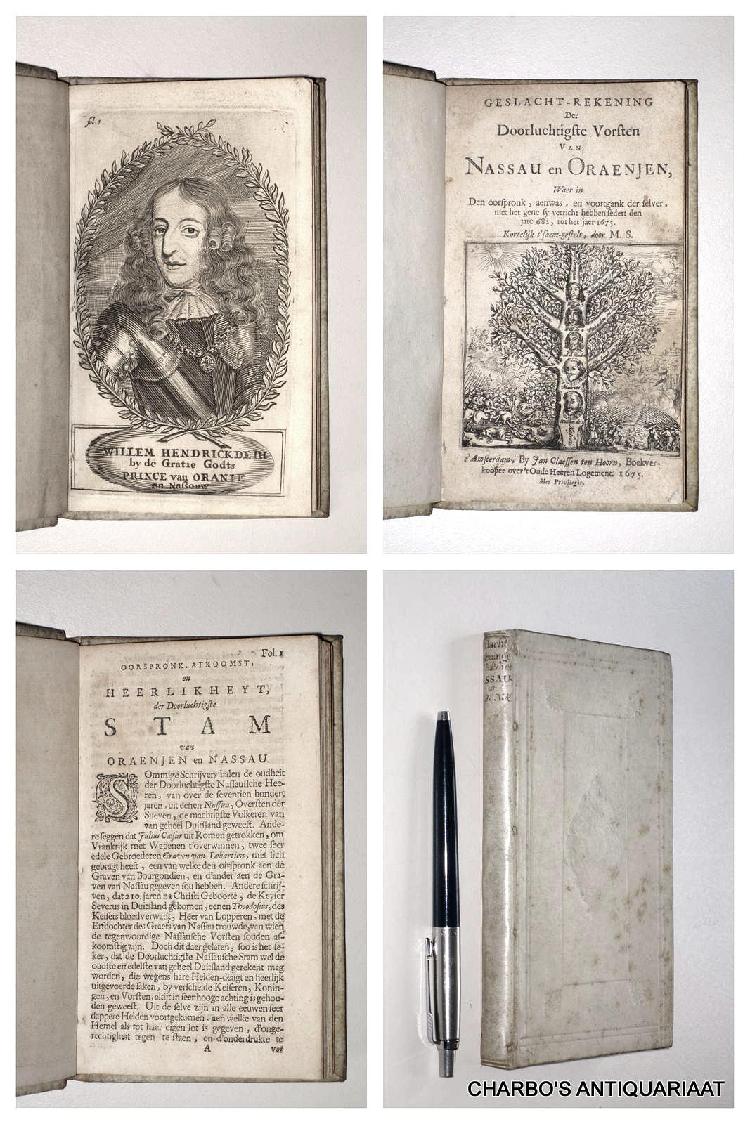 SMALLEGANGE, M., -  Geslacht-rekening der doorluchtigste vorsten van Nassau en Oraenjen, waer in den oorspronk, aenwas, en voortgank der selver, met het gene sy verricht hebben sedert den jare 682, tot het jaer 1675.