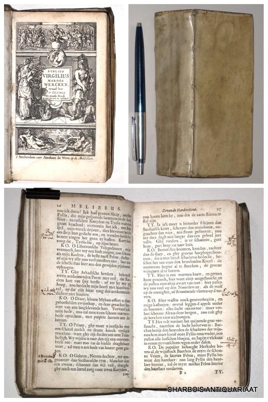 VIRGILIUS (VONDEL, J. VAN DEN, VERT.), -  Wercken. Vertaelt door J. v. Vondel.