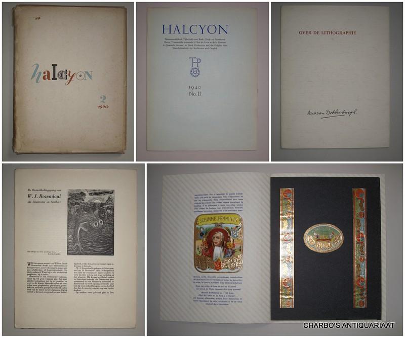STOLS, A.A.M. (RED.), -  Halcyon.  Driemaandelijksch tijdschrift voor boek-, druk- en prentkunst. A quarterly devoted to book production and the graphic arts. 1940 No. II.