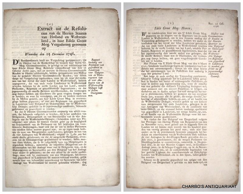 STAATEN VAN HOLLAND EN WEST-VRIESLAND, -  Extract uit de resolutien van de Heeren Staaten van Holland en West-Vriesland, in haar Edele Groot Mog. vergadering genomen op Woensdag den 15 December 1756. Rapport hoedanig een reglement van gegoedheid in landeryen voor dykgraven en dyksregenten van de vier ambagten van de Westfriesche dykagie vast te stellen. Overgenoomen. 15 Decemb. 1756.