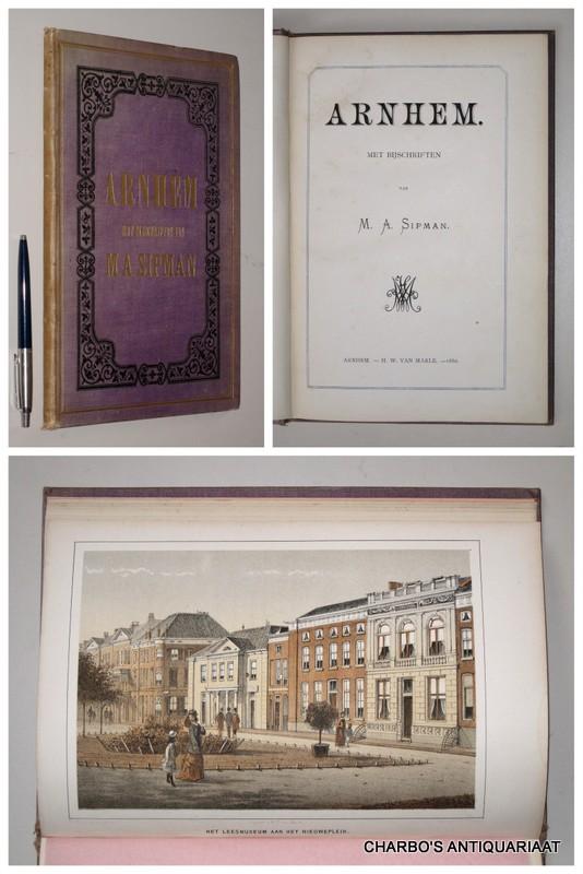 SIPMAN, M.A., -  Arnhem. Met bijschriften van M.A. Sipman.
