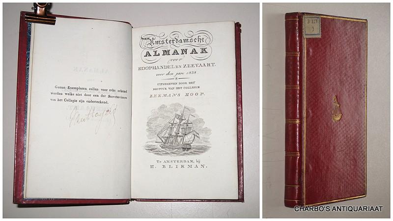 COLLEGIE ZEEMANSHOOP, -  Amsterdamsche almanak voor koophandel en zeevaart voor den jare 1838. Uitgegeven door het bestuur van het College Zeemans Hoop.