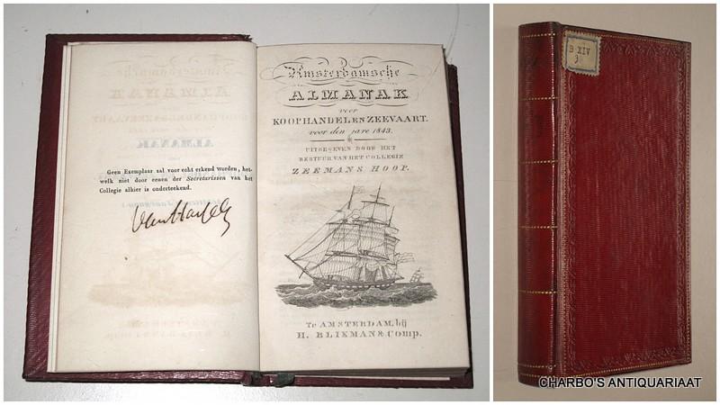 COLLEGIE ZEEMANSHOOP, -  Amsterdamsche almanak voor koophandel en zeevaart voor den jare 1843. Uitgegeven door het bestuur van het College Zeemans Hoop.