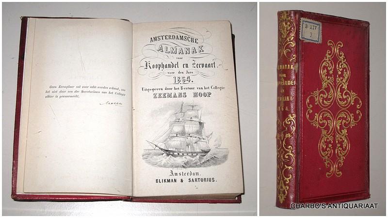 COLLEGIE ZEEMANSHOOP, -  Amsterdamsche almanak voor koophandel en zeevaart voor den jare 1864. Uitgegeven door het bestuur van het College Zeemans Hoop.