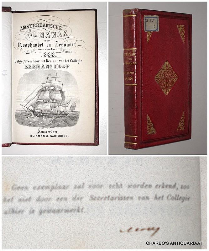COLLEGIE ZEEMANSHOOP, -  Amsterdamsche almanak voor koophandel en zeevaart voor den jare 1868. Uitgegeven door het bestuur van het College Zeemans Hoop.