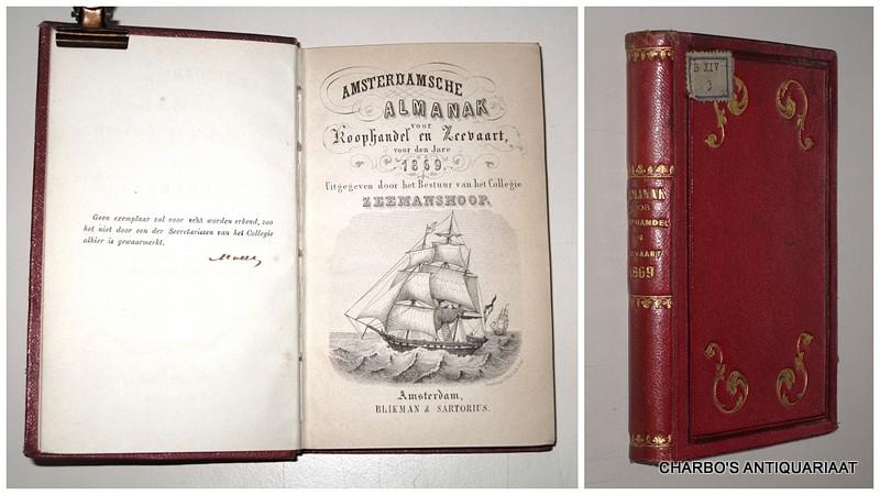 COLLEGIE ZEEMANSHOOP, -  Amsterdamsche almanak voor koophandel en zeevaart voor den jare 1869. Uitgegeven door het bestuur van het College Zeemans Hoop.