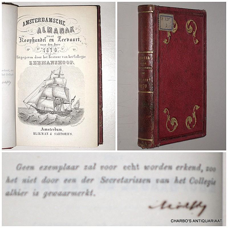 COLLEGIE ZEEMANSHOOP, -  Amsterdamsche almanak voor koophandel en zeevaart voor den jare 1870. Uitgegeven door het bestuur van het College Zeemans Hoop.