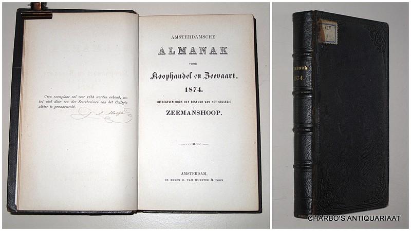COLLEGIE ZEEMANSHOOP, -  Amsterdamsche almanak voor koophandel en zeevaart, 1874. Uitgegeven door het bestuur van het College Zeemanshoop.