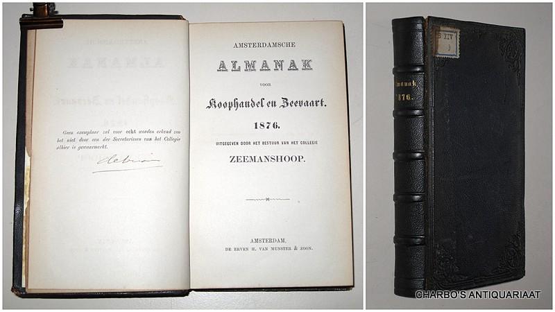 COLLEGIE ZEEMANSHOOP, -  Amsterdamsche almanak voor koophandel en zeevaart, 1876. Uitgegeven door het bestuur van het College Zeemanshoop.