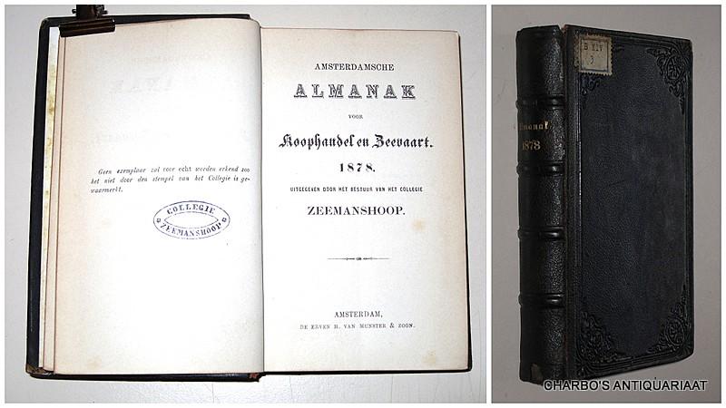 COLLEGIE ZEEMANSHOOP, -  Amsterdamsche almanak voor koophandel en zeevaart, 1878. Uitgegeven door het bestuur van het College Zeemanshoop.