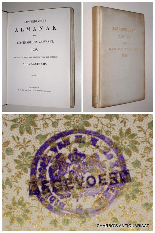 COLLEGE ZEEMANSHOOP, -  Amsterdamsche almanak voor koophandel en zeevaart 1925. Uitgegeven door het bestuur van het College Zeemanshoop.