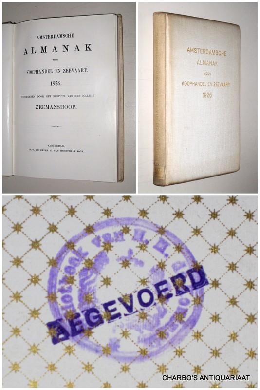 COLLEGE ZEEMANSHOOP, -  Amsterdamsche almanak voor koophandel en zeevaart 1926. Uitgegeven door het bestuur van het College Zeemanshoop.