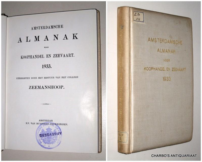 COLLEGE ZEEMANSHOOP, -  Amsterdamsche almanak voor koophandel en zeevaart 1933. Uitgegeven door het bestuur van het College Zeemanshoop.