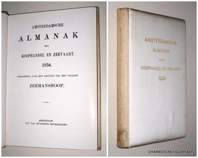 COLLEGE ZEEMANSHOOP, -  Amsterdamsche almanak voor koophandel en zeevaart 1934. Uitgegeven door het bestuur van het College Zeemanshoop.