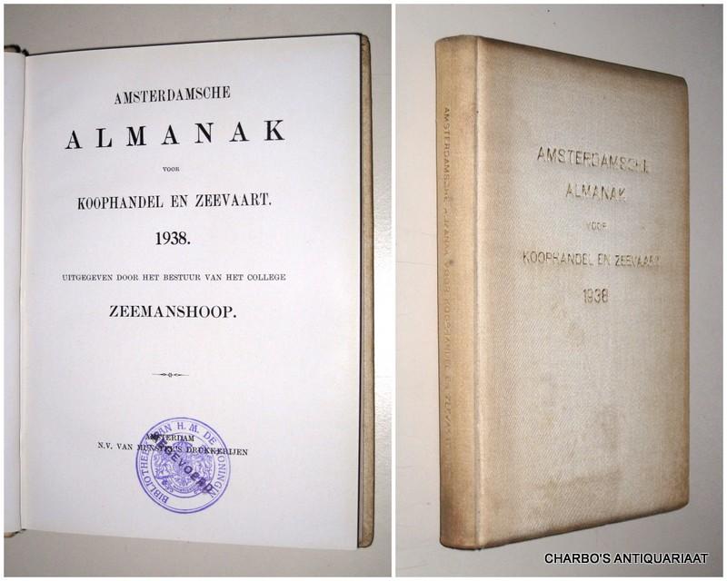 COLLEGE ZEEMANSHOOP, -  Amsterdamsche almanak voor koophandel en zeevaart 1938. Uitgegeven door het bestuur van het College Zeemanshoop.