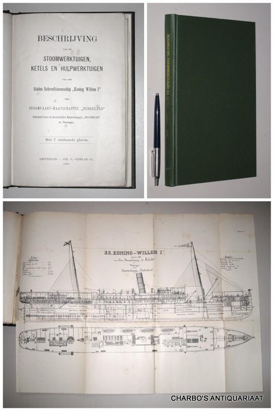 SMN, -  Beschrijving van de stoomwerktuigen, ketels en hulpwerktuigen van het stalen schroefstoomschip