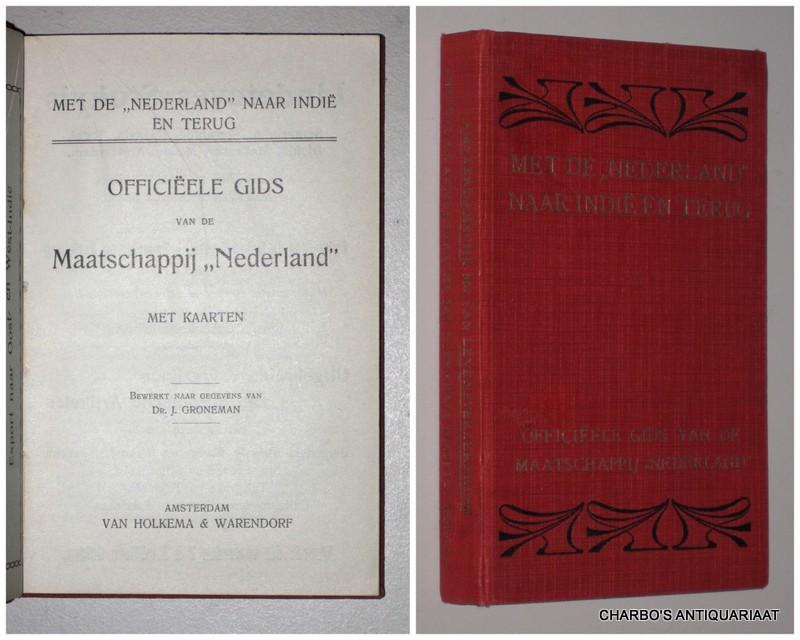SMN (NAAR GEGEVENS VAN GRONEMAN, J.), -  Met de 'Nederland' naar Indië en terug. Officiëele gids van de Maatschappij 'Nederland'. Bewerkt naar gegevens van J. Groneman.