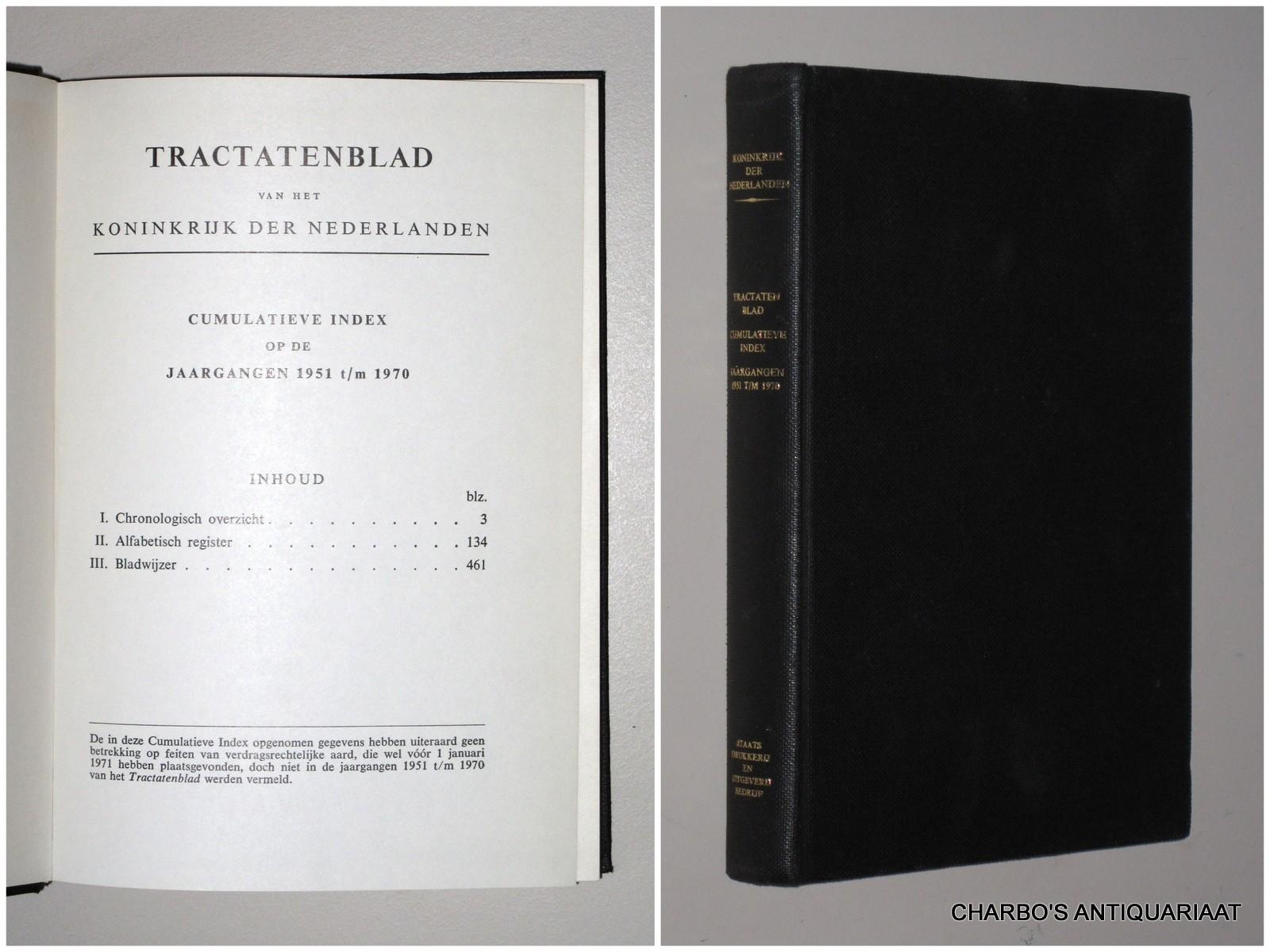 INDEX TRACTATENBLAD. -  Tractatenblad van het Koninkrijk der Nederlanden. Cumulatieve Index op de jaargangen 1951-1970.