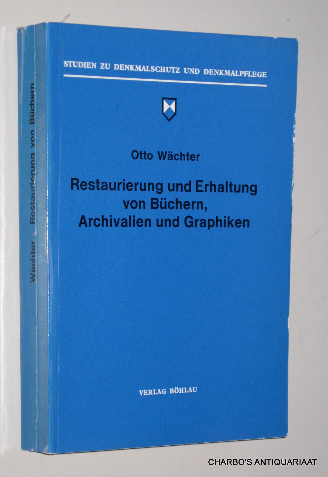 WÄCHTER, OTTO, -  Restaurierung und Erhaltung von Büchern, Archivalien und Graphiken. Mit Berücksichtigung des Kulturguterschutzes laut Haager Konvention von 1954.
