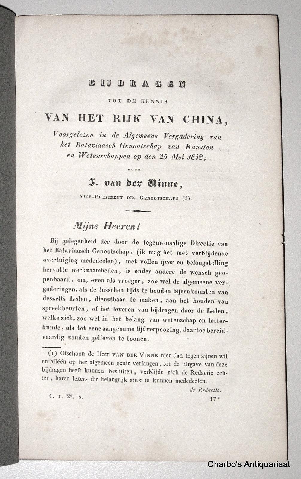 VINNE, J. VAN DER, -  Bijdragen tot de kennis van het rijk van China, voorgelezen in de algemeene vergadering van het Bataviaasch Genootschap van Kunsten en Wetenschappen, op den 25 Mei 1842.
