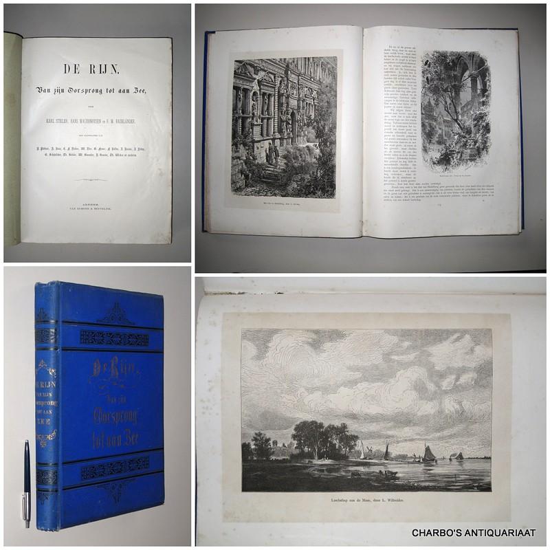 STIELER, K., H. WACHENHUSEN & F.W. HACKLAENDER, -  De Rijn, van zijn oorsprong tot aan zee.